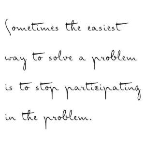 Step out of your problem to see clarity