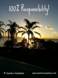 100% Responsibility for ALL in your Life